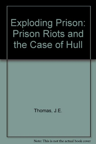 9780862450038: Exploding Prison: Prison Riots and the Case of Hull