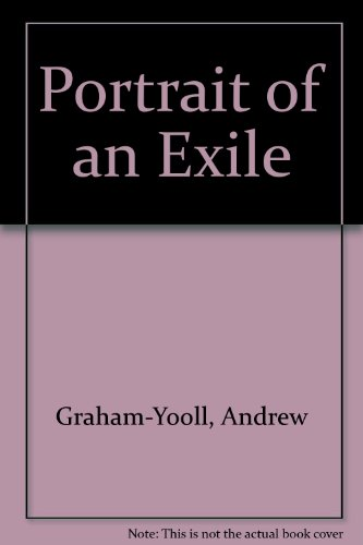 Portrait of an Exile: Graham-Yooll, Andrew