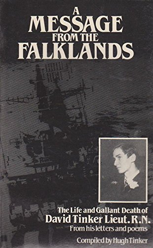 9780862451028: A message from the Falklands: The life and gallant death of David Tinker, Lieut. R.N., from his letters and poems