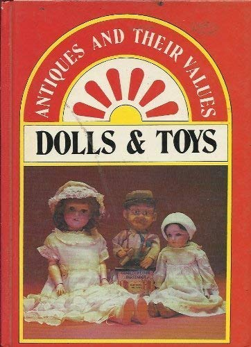 Dolls and Toys (Antiques & Their Values): Curtis, Tony