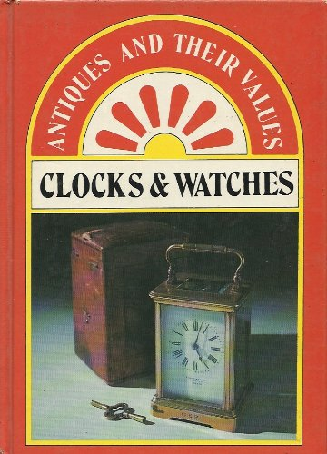 Antiques and Their Values Clocks and Wathes
