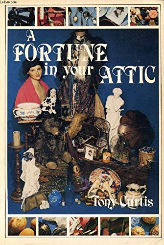 A Fortune in Your Attic : Tony Curtis: Curtis, Tony