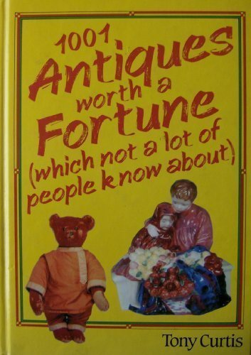 9780862481186: 1001 Antiques Worth a Fortune: Which Not a Lot of People Know About!