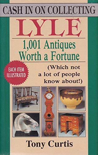 9780862481599: 1001 ANTIQUES WORTH A FORTUNE: WHICH NOT A LOT OF PEOPLE KNOW ABOUT! (CASH IN COLLECTING)