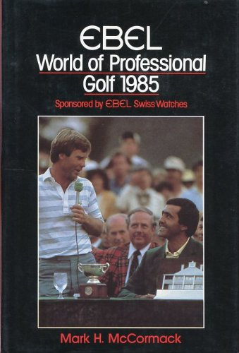 Ebel World of Professional Golf, 1985: McCormack, Mark H.