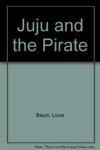 Juju and the Pirate (0862640253) by Louis Baum