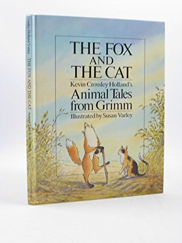 Fox and the Cat : Animal Tales from Grimm: Grimm, Jacob; Grimm, Wilhelm