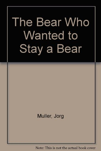 9780862641238: The Bear Who Wanted to Stay a Bear