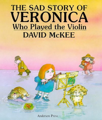 9780862641696: The Sad Story of Veronica Who Played the Violin: Being an Explanation of Why the Streets Are Not Full of Happy Dancing People