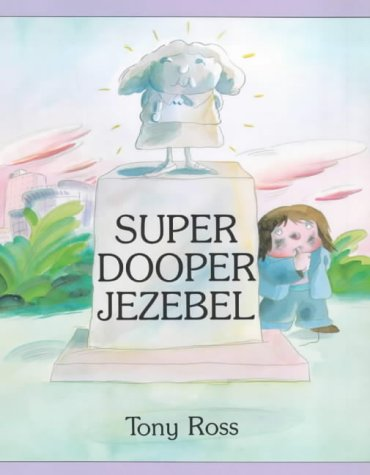 Super Dooper Jezebel: Tony Ross