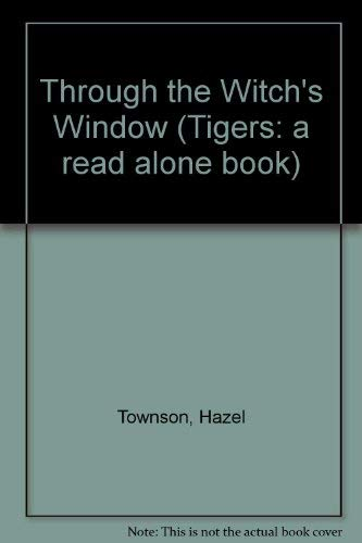 9780862642556: Through the Witch's Window (Tigers: a read alone book)