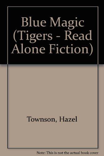 9780862643867: Blue Magic (Tigers - Read Alone Fiction)