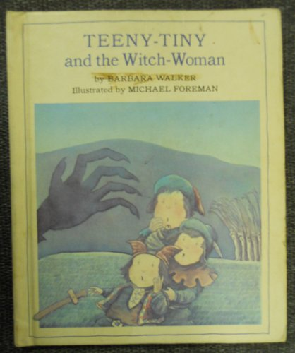 Teeny-tiny and the Witch-woman: Walker, Barbara K.