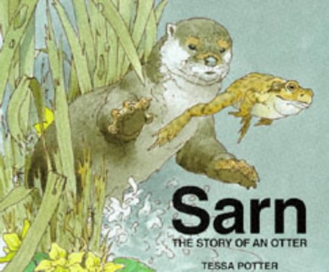 Sarn: The Story of an Otter: Potter, Tessa, Lilly, Ken