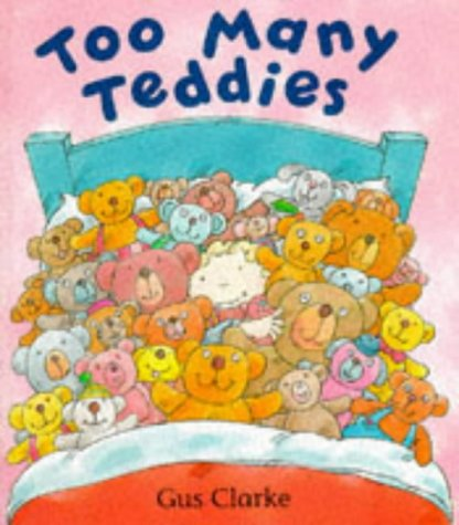 Too Many Teddies (0862645735) by Gus Clarke