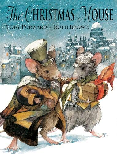 The Christmas Mouse: Forward, Toby (ill Ruth Brown)