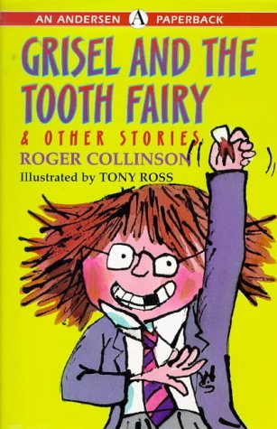 Grisel And The Tooth Fairy (Andersen young: Roger Collinson