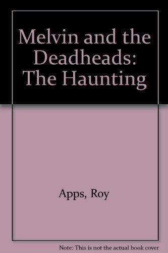 Melvin and the Deadheads: The Haunting: Apps, Roy