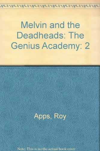 Melvin and the Deadheads: The Genius Academy: Apps, Roy