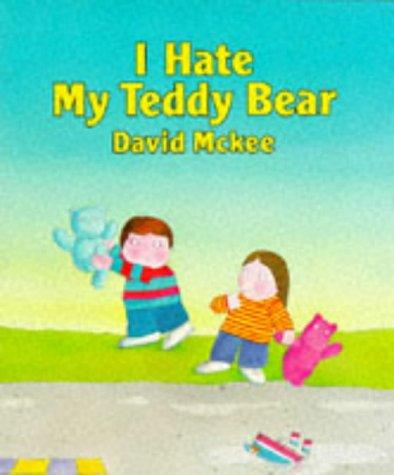 9780862647261: I Hate My Teddy Bear