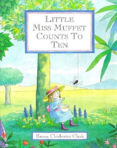 Little Miss Muffet Counts to Ten: Clark, Emma Chichester