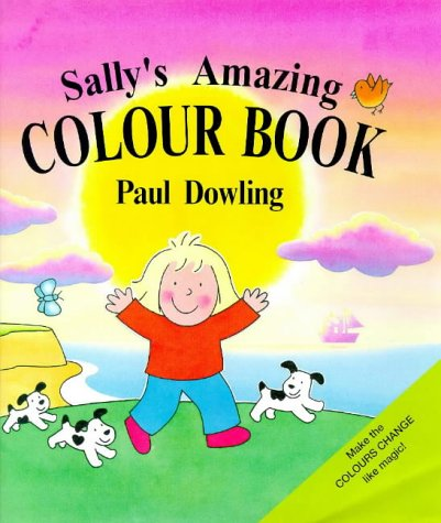 Sally's Amazing Colour Book (Novelty) (0862648017) by Dowling, Paul