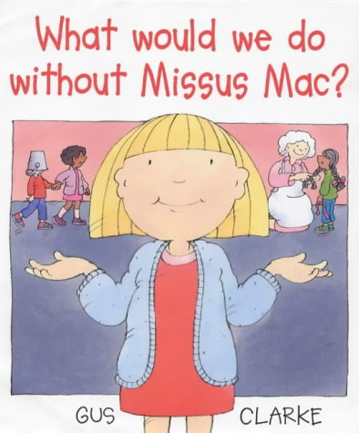 What Would We Do Without Missus Mac? (086264884X) by Clarke, Gus