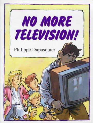 No More Television!: DUPASQUIER, PHILIPPE