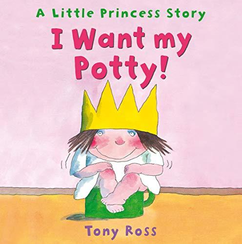 9780862649654: I Want My Potty! (Little Princess)