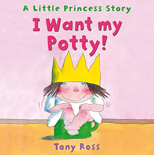 9780862649654: I Want My Potty! (Little Princess)