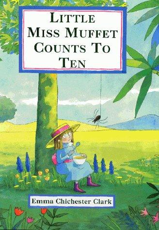 Little Miss Muffet Counts to Ten: Emma Chichester Clark