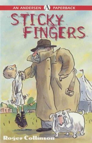 Sticky Fingers (Andersen Paperbacks): Roger Collinson