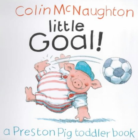 9780862649722: Little Goal! (Preston Pig Board Books)