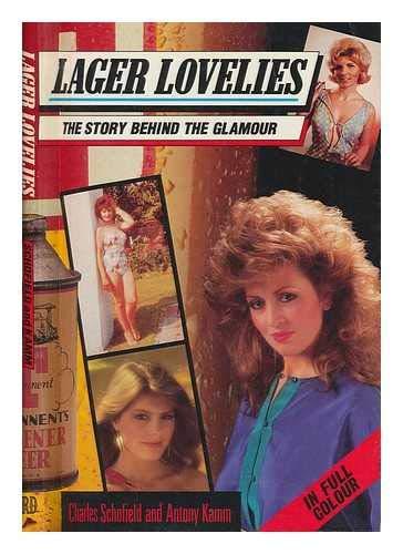 Lager Lovelies: Kamm, Antony, Schofield,