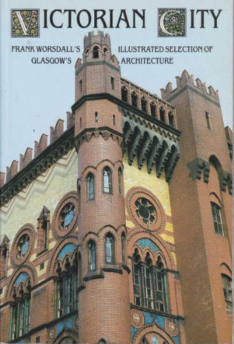 9780862671228: The Victorian City: Selection of Glasgow's Architecture