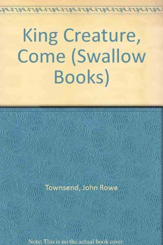 9780862672218: King Creature, Come (Swallow Books)
