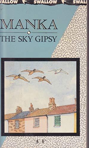 9780862672225: Manka, the Sky Gipsy (Swallow Books)