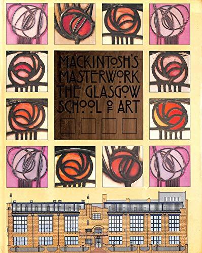 9780862672423: Mackintosh's Masterwork: Glasgow School of Art