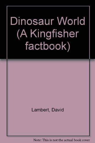 9780862720094: Dinosaur World (A Kingfisher factbook)