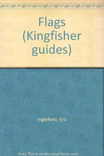 9780862720636: Flags (Kingfisher Guides)