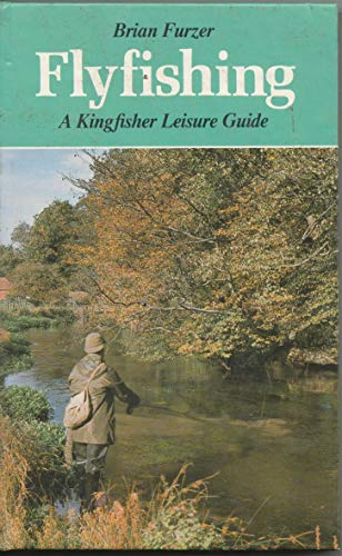 Fly Fishing (Kingfisher guides): Brian Furzer