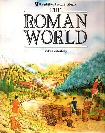 9780862722180: The Roman World (Kingfisher History Library)