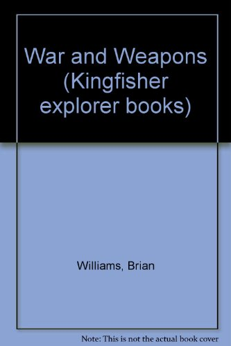 9780862722661: War and Weapons (Kingfisher Explorer Books)