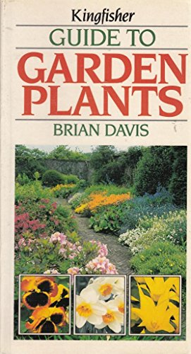 9780862723071: Kingfisher Guide to Garden Plants (Kingfisher field guides)