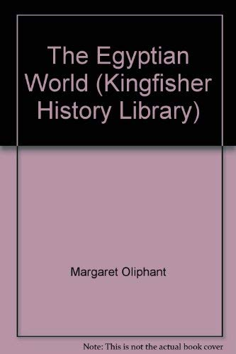 The Egyptian World (Kingfisher history library): Oliphant, Mrs.