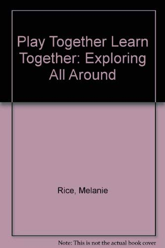 9780862725013: Play Together Learn Together: Exploring All Around
