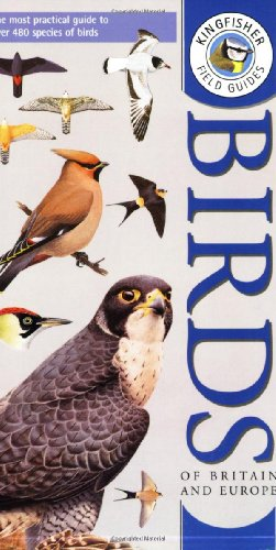 9780862725044: Kingfisher Field Guide to the Birds of Britain and Europe (Kingfisher field guides)