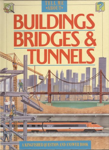 9780862725594: Buildings, Bridges and Tunnels (Tell Me About)