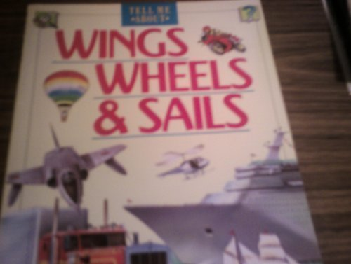 9780862725600: Wings, Wheels and Sails (Tell Me About)