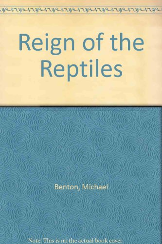 The Reign of the Reptiles the stories: BENTON, Michael J.